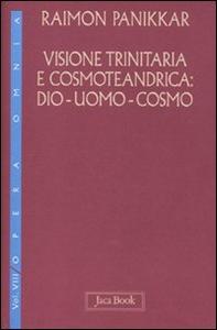 Libro Visione trinitaria e cosmotendrica. Dio-uomo-cosmo. Vol. 7 Raimon Panikkar