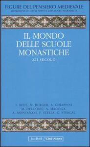 Foto Cover di Figure del pensiero medievale. Vol. 3: Il mondo delle scuole monastiche. XII secolo., Libro di  edito da Jaca Book