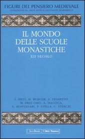 Figure del pensiero medievale. Vol. 3: Il mondo delle scuole monastiche. XII secolo.