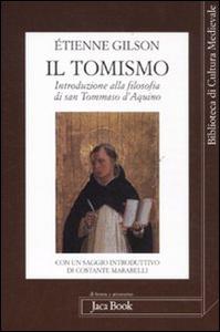 Libro Il tomismo. Introduzione alla filosofia di san Tommaso d'Aquino Étienne Gilson