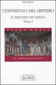 Il mistero di Cristo. La sapienza di Cristo. Vol. 1\2: L'esperienza del mistero.