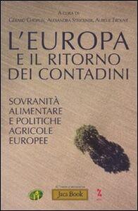 Libro L' Europa e il ritorno dei contadini. Socranità popolare e politiche agricole europee