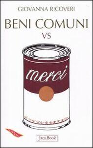 Libro Beni comuni vs merci Giovanna Ricoveri
