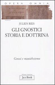 Libro Opera omnia. Vol. 9\1: Gli gnostici. Storia e dottrina. Gnosi e manicheismo. Julien Ries