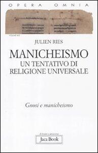 Libro Opera omnia. Vol. 9\2: Manicheismo: un tentativo di religione universale. Gnosi e manicheismo. Julien Ries