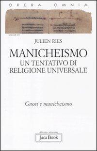 Opera omnia. Vol. 9\2: Manicheismo: un tentativo di religione universale. Gnosi e manicheismo.