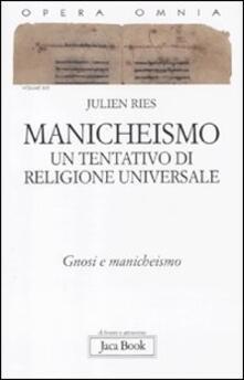 Radiospeed.it Opera omnia. Vol. 9\2: Manicheismo: un tentativo di religione universale. Gnosi e manicheismo. Image