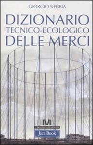 Libro Dizionario tecnico-ecologico delle merci Giorgio Nebbia
