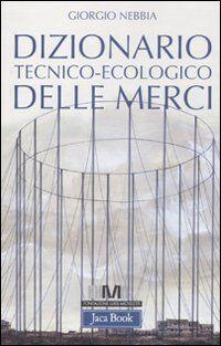 Dizionario tecnico-ecologico delle merci
