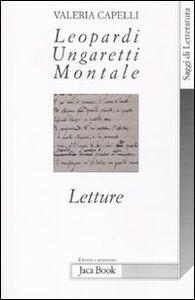 Libro Leopardi, Ungaretti, Montale. Letture Valeria Capelli