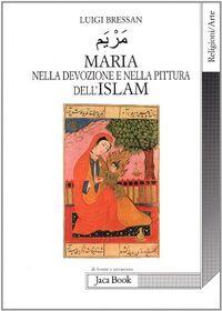 Maria nella devozione e nella pittura dell'Islam