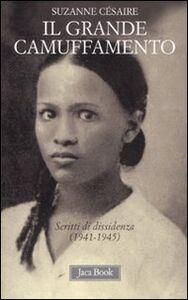 Libro Il grande camuffamento. Scritti di dissidenza (1941-1945) Suzanne Césaire