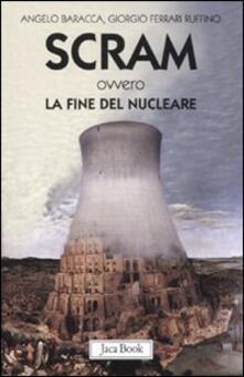 Camfeed.it Scram ovvero la fine del nucleare Image
