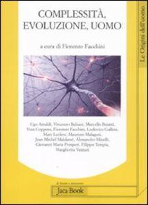 Libro Complessità, evoluzione, uomo