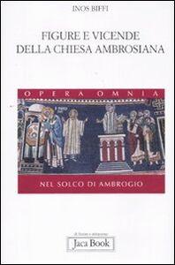 Figure e vicende della chiesa ambrosiana. Nel solco di Ambrogio