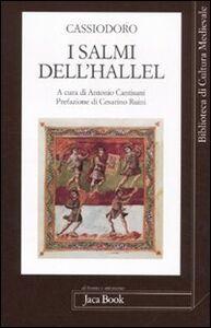 Foto Cover di I salmi dell'Hallel, Libro di Flavio Magno Aurelio Cassiodoro, edito da Jaca Book