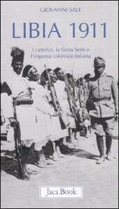 Libia 1911. I cattolici, la Santa Sede e l'impresa coloniale italiana