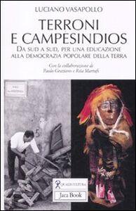 Libro Terroni e campesindios. Da sud a sud, per una educazione alla democrazia popolare della terra Luciano Vasapollo