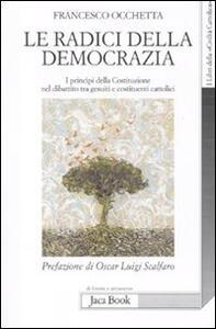 Le radici della democrazia. I principi della costituzione nel dibattito tra gesuiti e costituenti cattolici