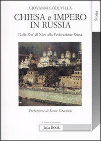 Chiesa e impero in Russia. Dalla Rus' di Kiev alla Federazione russa
