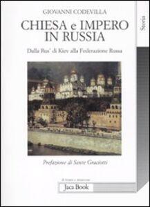 Foto Cover di Chiesa e impero in Russia. Dalla Rus' di Kiev alla Federazione russa, Libro di Giovanni Codevilla, edito da Jaca Book