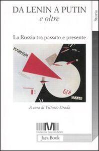 Libro Da Lenin a Putin e oltre. La Russia tra passato e presente