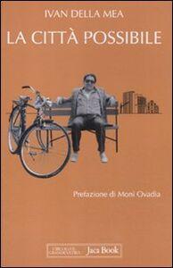 Libro La città possibile. Interventi su «L'Unità», 1988-1993 Ivan Della Mea