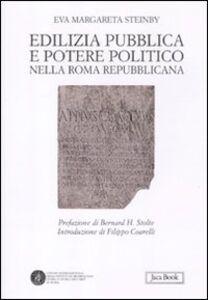 Foto Cover di Edilizia pubblica e potere politico nella Roma repubblicana, Libro di Margareta Steinby, edito da Jaca Book