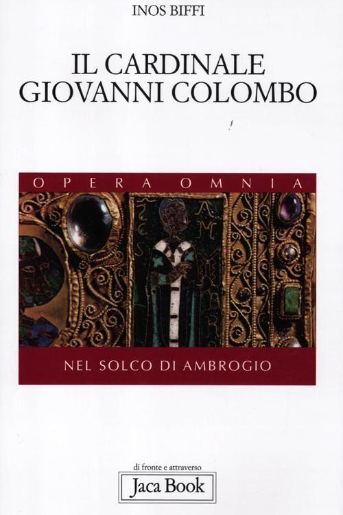 IL cardinale Giovanni Colombo. Nel solco di Ambrogio