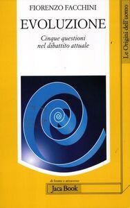 Libro Evoluzione. Cinque questioni nel dibattito attuale Fiorenzo Facchini