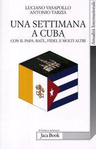Libro Una settimana a Cuba con il papa, Raul, Fidel e molti altri Luciano Vasapollo , Antonio Tarzia