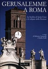 Gerusalemme a Roma. La Basilica di Santa Croce e le reliquie della Passione