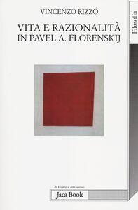 Libro Vita e razionalità in Pavel A. Florenskij Vincenzo Rizzo