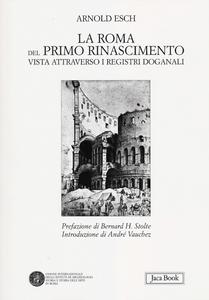 Libro La Roma del primo Rinascimento vista attraverso i registri doganali Arnold Esch