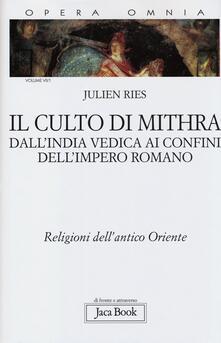Opera omnia. Vol. 7/1: Il culto di Mithra. DallIndia vedica ai confini dellimpero romano..pdf