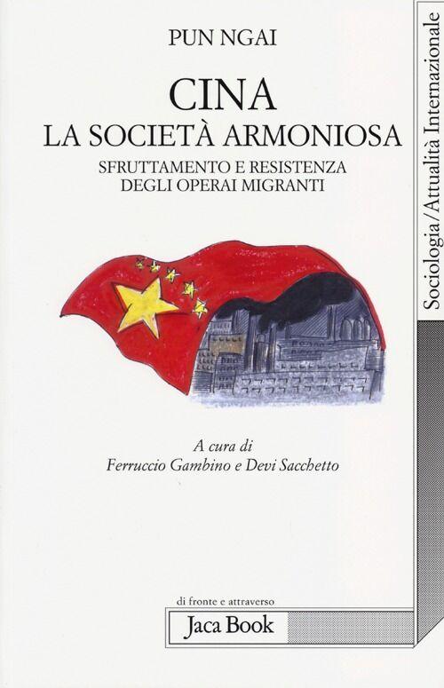 Cina, la società armoniosa. Sfruttamento e resistenza degli operai migranti