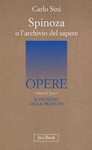 Foto Cover di Il pensiero delle pratiche. Vol. 4\1: Spinoza o l'archivio del sapere., Libro di Carlo Sini, edito da Jaca Book