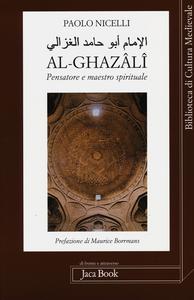 Libro Al-Ghazâlî. Pensatore e maestro spirituale Paolo Nicelli