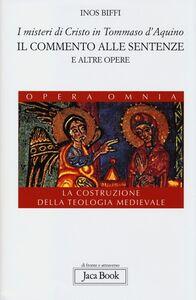 I misteri di Cristo in Tommaso d'Aquino. Il «Commento alle sentenze» e altre opere. La costruzione della teologia medievale