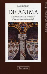 Foto Cover di De anima, Libro di Flavio Magno Aurelio Cassiodoro, edito da Jaca Book