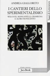 I cantieri dello sperimentalismo. Wilcock, Manganelli, Gramigna e altro Novecento