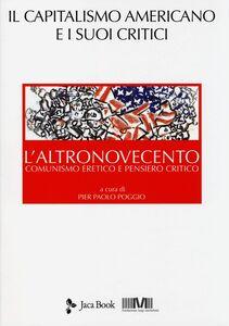 Libro L' altronovecento. Comunismo eretico e pensiero critico. Vol. 3: Il capitalismo americano e i suoi critici.