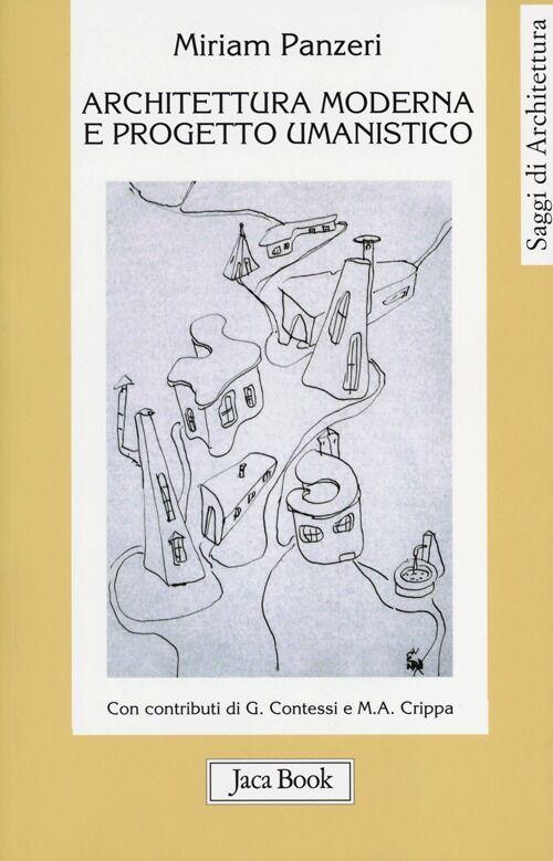 Architettura moderna e progetto umanistico. Storia, formazione, comunità 1945-1965