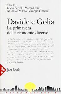 Libro Davide e Golia. La primavera delle economie diverse (GAS, DES, RES...)