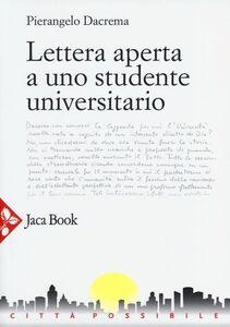 Foto Cover di Lettera aperta a uno studente universitario, Libro di Pierangelo Dacrema, edito da Jaca Book