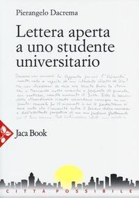 Lettera aperta a uno studente universitario - Dacrema Pierangelo - wuz.it