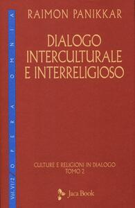 Culture e religioni in dialogo. Vol. 6\2: Dialogo interculturale e interreligioso.