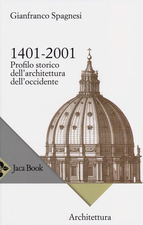 1401-2001. Profilo storico dell'architettura occidentale