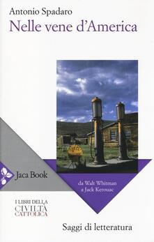 Nelle vene d'America. Da Walt Whitman a Jack Kerouac - Antonio Spadaro - copertina