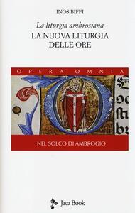 La liturgia ambrosiana. La nuova liturgia delle ore. Nel solco di Ambrogio. Vol. 2